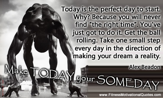 Make Today Your Someday