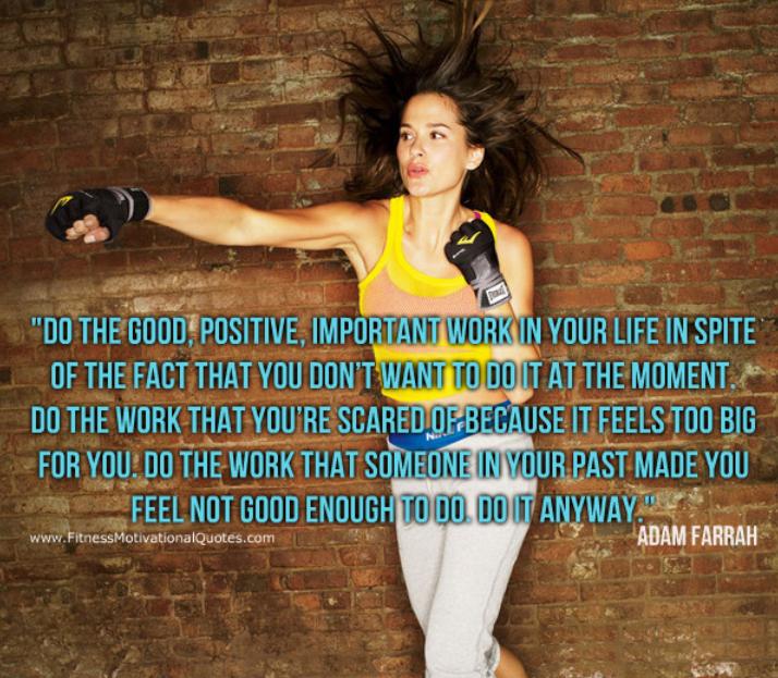 Do The Good Positive Work