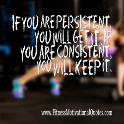 Stay Consistent With Your Workouts